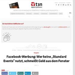 """Facebook-Werbung: Wer keine """"Standard Events"""" nutzt, schmeißt Geld aus dem Fenster"""
