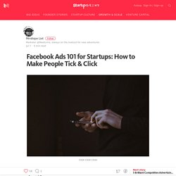 Facebook Ads 101 for Startups: How to Make People Tick & Click — Startup Grind