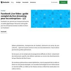 Facebook Live: Le guide du live streaming pour les entreprises