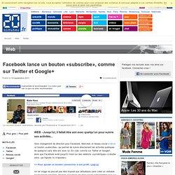 Facebook lance un bouton «subscribe», comme sur Twitter et Google+