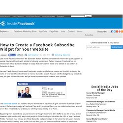 How to Create a Facebook Subscribe Widget for Your Website