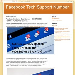 Facebook Tech Support Number: Facebook Customer Care Number 1-855-675-0081 -Toll-Free Number For Support