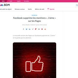"""Facebook supprime les mentions """"J'aime"""" sur les Pages"""