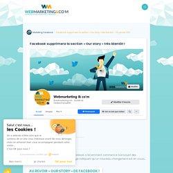 """▷ Facebook supprimera la section """"Our story"""" très bientôt !"""