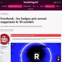 Facebook : les badges gris seront supprimés le 30 octobre