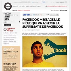 Facebook Messages, le piège qui va asseoir la suprématie de Facebook » Article » OWNI, Digital Journalism