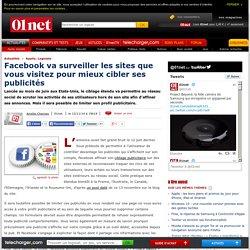 Facebook va surveiller les sites que vous visitez pour mieux cibler ses publicités
