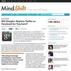 Will Google+ Replace Twitter or Facebook for Teachers?