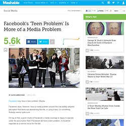 Facebook's Teen Problem is More of a Media Problem