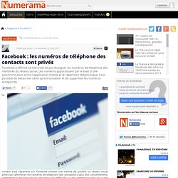 Facebook : les numéros de téléphone des contacts sont privés