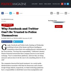 Why Facebook and Twitter Can't Be Trusted to Police Themselves - POLITICO Magazine