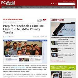 Prep for Facebook's Timeline Layout: 6 Must-Do Privacy Tweaks