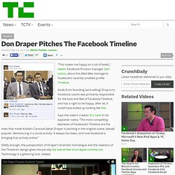 Don Draper Pitches The Facebook Timeline