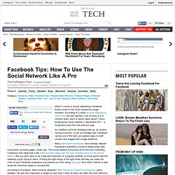 Facebook Tips: How To Use The Social Network Like A Pro