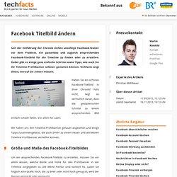 Facebook-Titelbild erstellen: Tipps zur Gestaltung Ihres Timeline-Profilbanners - Techfacts