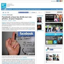Facebook a tous les droits sur vos photos, et pour toujours