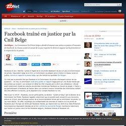 Facebook traîné en justice par la Cnil Belge - ZDNet