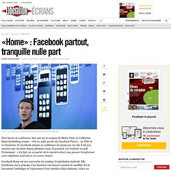 « Home » : Facebook partout, tranquille nulle part