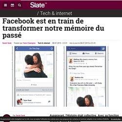 Facebook est en train de transformer notre mémoire du passé