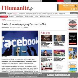 Facebook vous traque jusqu'au bout du Net
