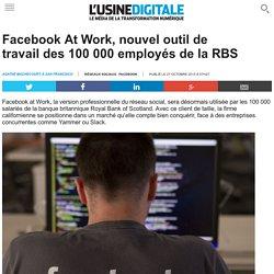 Facebook At Work, nouvel outil de travail des 100 000 employés de la RBS