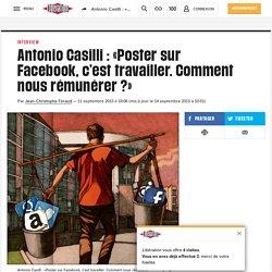 Antonio Casilli : «Poster sur Facebook, c'esttravailler. Comment nous rémunérer ?»