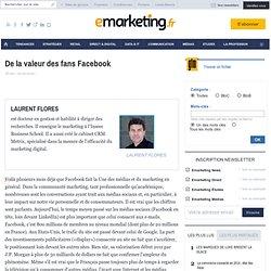 De la valeur des fans Facebook - TRIBUNE - LAURENT FLORES / CRM METRIX