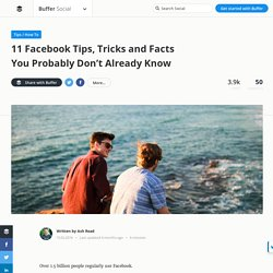 11 Facebook Tips, Tricks and Facts You Don't Already Know