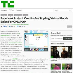 Facebook Instant Credits Are Tripling Virtual Goods Sales For OMGPOP