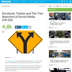 Facebook, Twitter and The Two Branches of Social Media