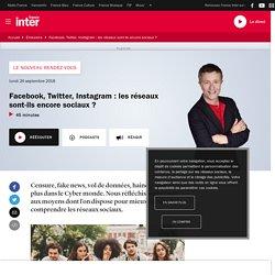 Facebook, Twitter, Instagram : les réseaux sont-ils encore sociaux ?