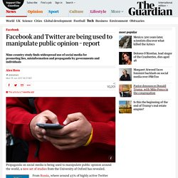 Facebook and Twitter are being used to manipulate public opinion – report