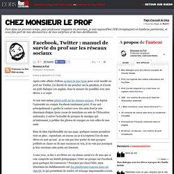 Facebook, Twitter: manuel de survie du prof sur les réseaux sociaux