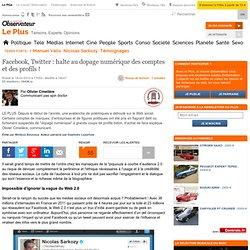 Facebook, Twitter : halte au dopage numérique des comptes et des profils !