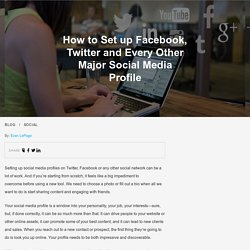 How to Set up Facebook, Twitter and Every Other Major Social Media Profile