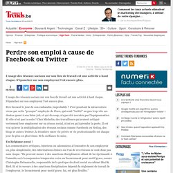Perdre son emploi à cause de Facebook ou Twitter - High-tech