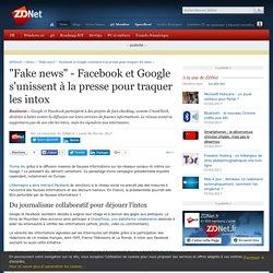 """""""Fake news"""" - Facebook et Google s'unissent à la presse pour traquer les intox - ZDNet"""