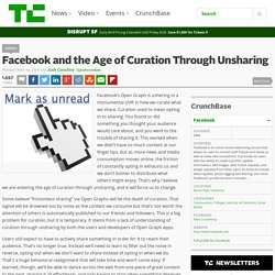 Facebook and the Age of Curation Through Unsharing