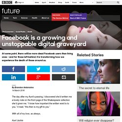 Future - Facebook is a growing and unstoppable digital graveyard
