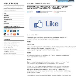 How To Add New Facebook 'Like' Button To Your Blog or Tumblr - WillFrancis.com