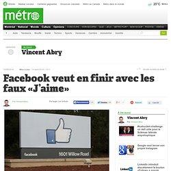 Facebook veut en finir avec les faux «J'aime»