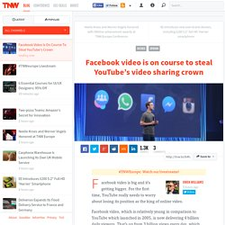 Facebook Video Is On Course To Steal YouTube's Crown