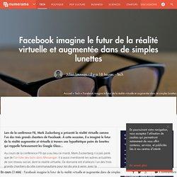 Facebook imagine le futur de la réalité virtuelle et augmentée dans de simples lunettes - Tech