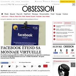 Facebook étend sa monnaie virtuelle - - Le Nouvel Observateur