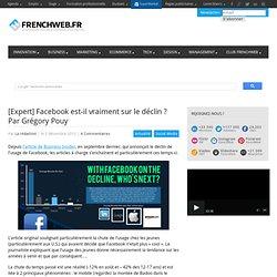 [Expert] Facebook est-il vraiment sur le déclin ? Par Grégory Pouy