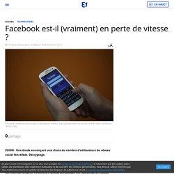 Facebook est-il (vraiment) en perte de vitesse ? - Europe1.fr - High-Tech