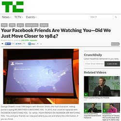 Your Facebook Friends Are Watching You—Did We Just Move Closer to 1984?