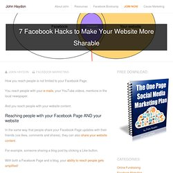 7 Facebook Hacks to Make Your Website More Sharable