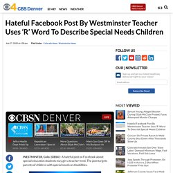 Hateful Facebook Post By Westminster Teacher Uses 'R' Word To Describe Special Needs Children