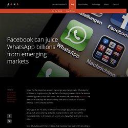 Facebook can juice WhatsApp billions from emerging markets